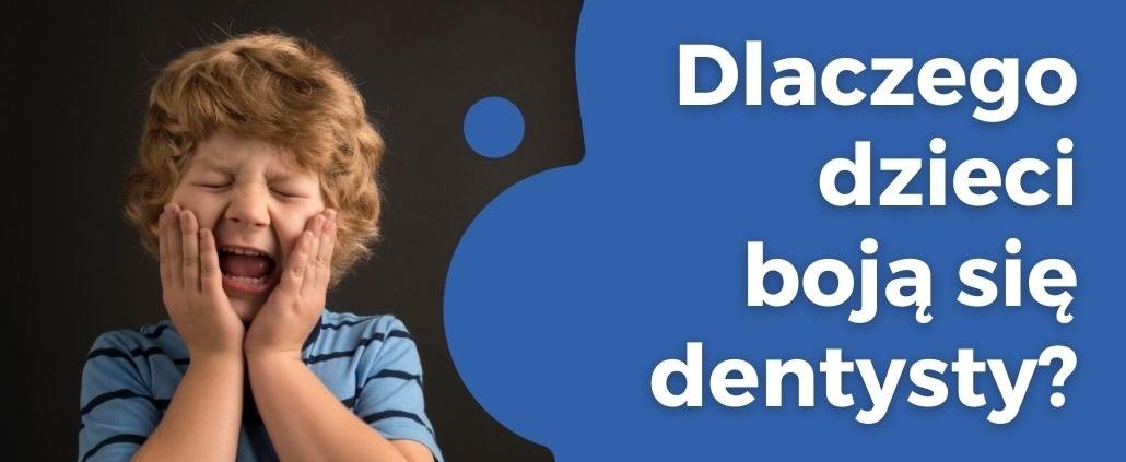 dzieci boją się dentysty